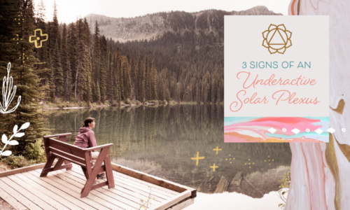 3 Signs of an Underactive Solar Plexus Chakra (& How to Fix It)