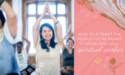 How to Attract the People You're Meant to Work with As a Spiritual Worker